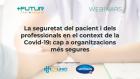 Webinars +Futur. La seguretat del pacient i dels professionals en el context de la Covid-19: cap a organitzacions més segures