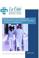 portada Guia de prevenció de la violència i de l'assetjament al centre de treball en el sector d'Atenció a la Dependència