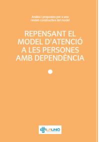Repensant el Model d'atenció a les persones amb dependència