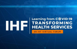 IHF Virtual Forum Learning from COVID-19, Transforming Health Services