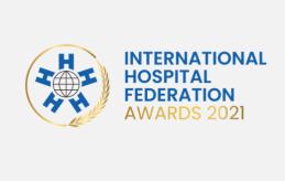 INTERNATIONAL HOSPITAL FEDERATION AWARDS 2021
