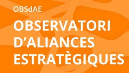 Es posa en marxa l'Observatori d'Aliances Estratègiques
