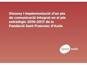 SS Disseny i implementació d'un pla de comunicació integrat - FSFA i Lacoco Mèdic