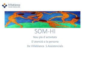DEP SOM-HI, el nou pla d'activitats d'atenció a la persona de Villablanca Serveis Assistencials