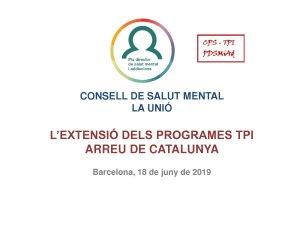 SM L'extensió dels programes TPI arreu de Catalunya. CPS - TPI PDSMiAd